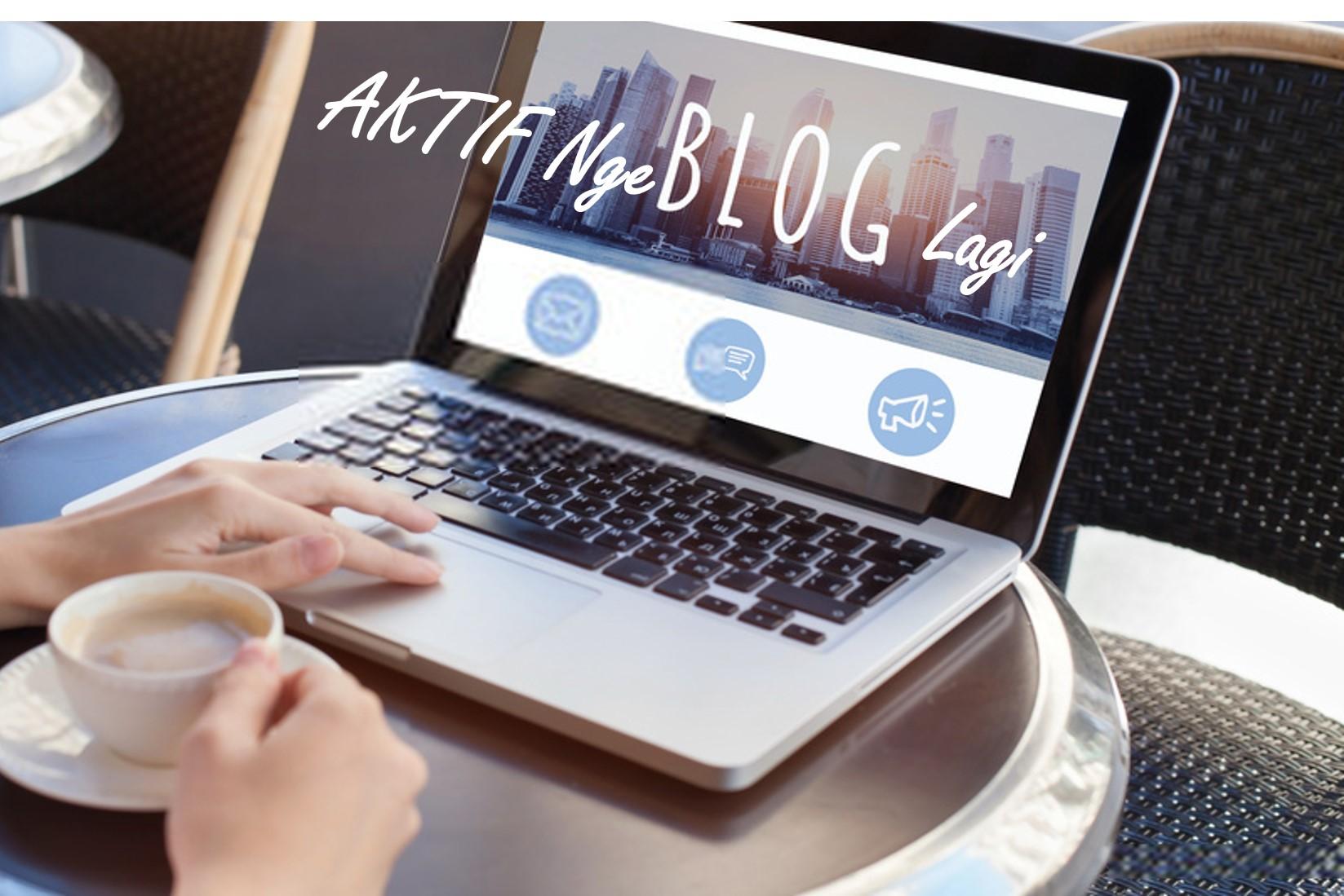 Aktif Ngeblog Lagi